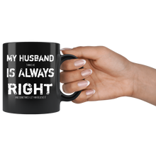 Load image into Gallery viewer, Funny Husband is Always Right Coffee Mug Wife Humor Married Joke - Hundredth Monkey Tees