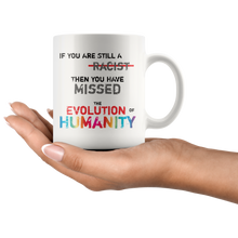 Load image into Gallery viewer, If You Are a Racist Coffee Mug Human Evolution Consciousness Gift - Hundredth Monkey Tees