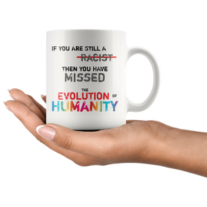 If You Are a Racist Coffee Mug Human Evolution Consciousness Gift - Hundredth Monkey Tees