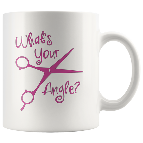 What's Your Angle Funny Hairdresser Hair Salon Stylist Coffee Mug - Hundredth Monkey Tees