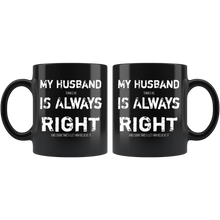 Load image into Gallery viewer, Funny Husband is Always Right Coffee Mug Wife Humor Married Joke