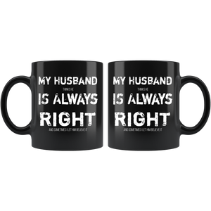 Funny Husband is Always Right Coffee Mug Wife Humor Married Joke - Hundredth Monkey Tees