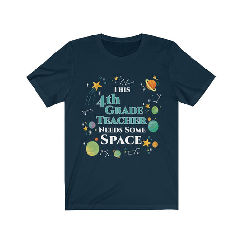 This 4th Grade Teacher Needs Some Space Shirt Funny Sarcastic Planets Science Geek Tee - Hundredth Monkey Tees