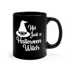 Not Just a Halloween Witch Funny Pagan Wiccan Coffee Mug - Hundredth Monkey Tees