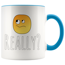 Load image into Gallery viewer, Really? Funny Cute Sarcastic Humor Coffee Mug - Hundredth Monkey Tees