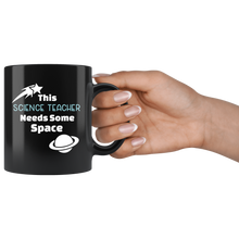 Load image into Gallery viewer, This Science Teacher Needs Some Space Funny Coffee Mug - Hundredth Monkey Tees