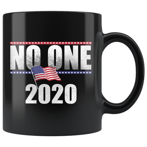 No One 2020 Funny Election Coffee Mug Presidential Voting USA Politics - Hundredth Monkey Tees