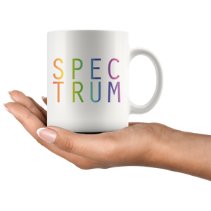 Spectrum Neurodiversity Coffee Mug Autism Awareness Empowerment Rainbow Mug - Hundredth Monkey Tees
