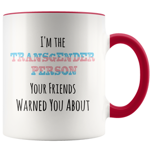 Transgender Coffee Mug Trans Person Funny Pride Colors Humor - Hundredth Monkey Tees