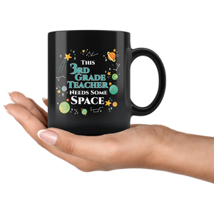 This 3rd Grade Teacher Needs Some Space Coffee Mug Funny Sarcastic Planets Science Geek - Hundredth Monkey Tees