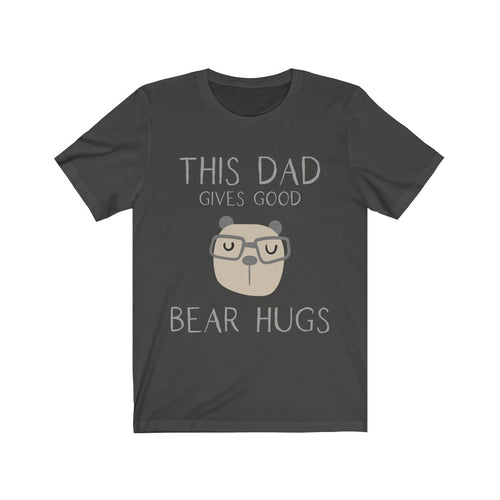This Dad Gives Good Bear Hugs T-shirt - Hundredth Monkey Tees