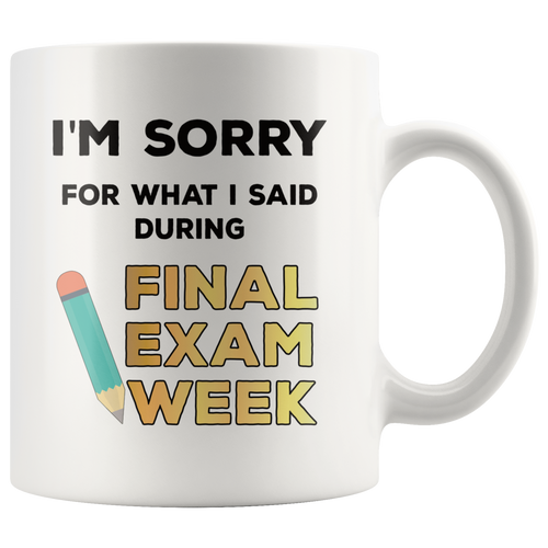 Funny College Coffee Mug Final Exams Stress Joke - Hundredth Monkey Tees
