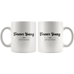 Leap Year Birthday gift Forever Young Funny February 29th Coffee Mug