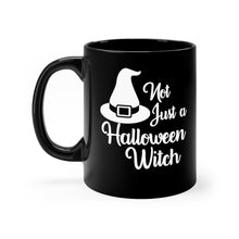 Load image into Gallery viewer, Not Just a Halloween Witch Funny Pagan Wiccan Coffee Mug - Hundredth Monkey Tees