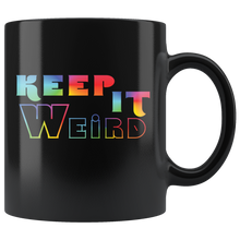 Load image into Gallery viewer, Keep It Weird Rainbow Funny Coffee Mug Be Different Unique - Hundredth Monkey Tees