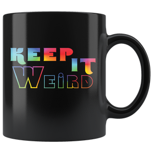 Keep It Weird Rainbow Funny Coffee Mug Be Different Unique - Hundredth Monkey Tees