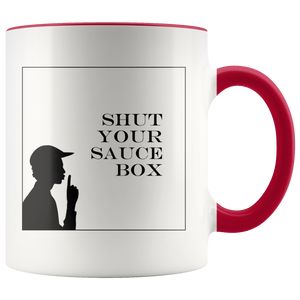 Funny Coffee Mug Shut Up Shut Your Sauce Box Vintage Sayings - Hundredth Monkey Tees