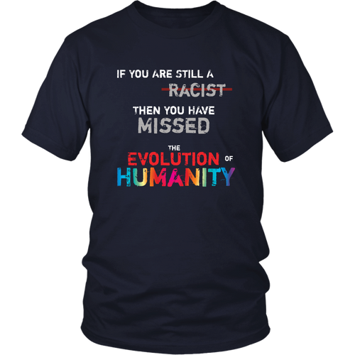 If You Are a Racist T-shirt Human Evolution Consciousness Shirts