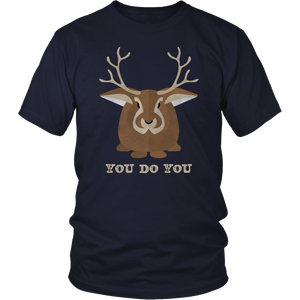 You Do You Shirt Jackalope Tshirt Cryptid Funny Cute Gift - Hundredth Monkey Tees