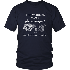 World's Most Amazingest Mushroom Hunter Mycology Tshirt - Hundredth Monkey Tees