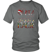 Load image into Gallery viewer, If You Think Santa Isn't Real Cute Christmas Tshirt - Hundredth Monkey Tees