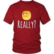 Load image into Gallery viewer, Really? Funny Sarcastic Humor Tshirt - Hundredth Monkey Tees