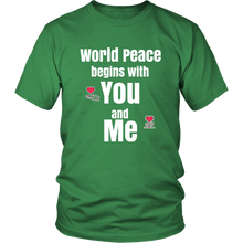 Load image into Gallery viewer, World Peace Begins with You and Me Inspirational Tshirt - Hundredth Monkey Tees