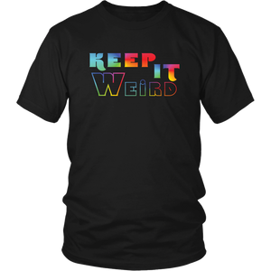 Keep It Weird Funny Shirt Be Different Unique Rainbow Tshirt - Hundredth Monkey Tees