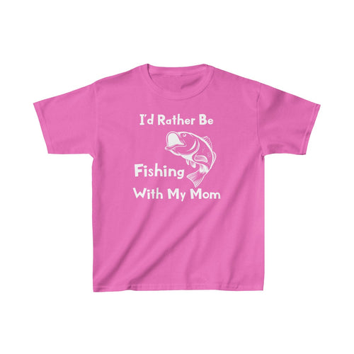 Youth I'd Rather Be Fishing With My Mom T Shirt Kids Fisherman Heavy Cotton Tee