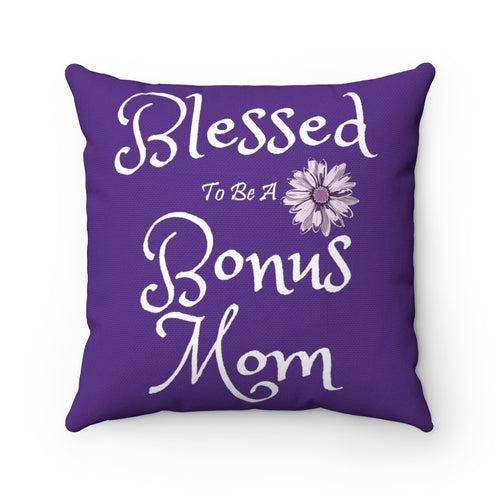 Bonus Mom Throw Pillow Gift for Stepmoms Second or Adopted Moms Spun Polyester Square - Hundredth Monkey Tees