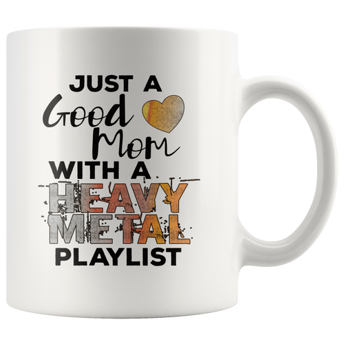 Just a Good Mom with a Heavy Metal Playlist Coffee Mug - Hundredth Monkey Tees