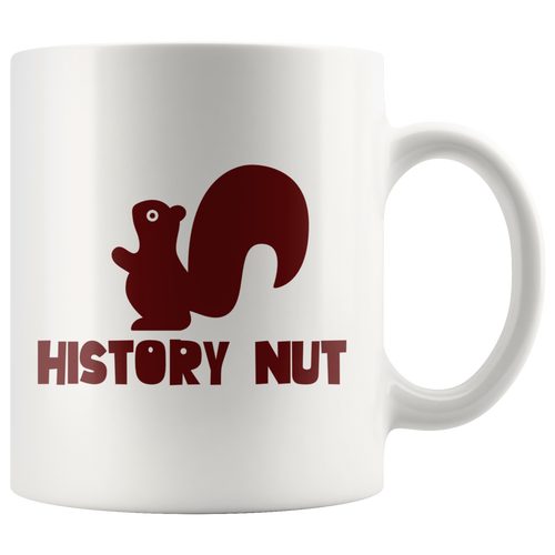 History Nut Funny Back to School Coffee Mug Squirrel Historian Nerd Geek - Hundredth Monkey Tees