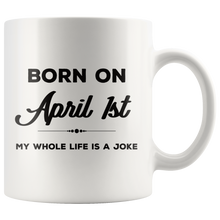 Load image into Gallery viewer, Born on April 1st: Funny April Fool's Day Birthday Coffee Mug - Hundredth Monkey Tees