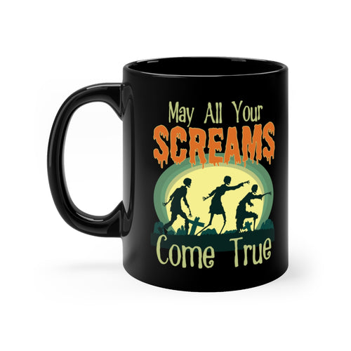 Scary Halloween Zombies May All Your Screams Come True Coffee Mug - Hundredth Monkey Tees