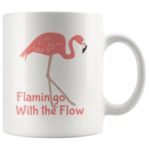 Flamingo With the Flow Coffee Mug Cute Pink Bird Lover Relax Inspirational - Hundredth Monkey Tees