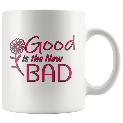 Good is the New Bad Coffee Mug - Hundredth Monkey Tees