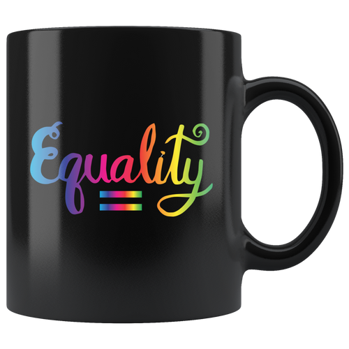 Equality Coffee Mug Rainbow Gay Pride LGBT Transgender Feminist Equal Rights Humanity - Hundredth Monkey Tees