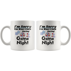 Funny Game Night Coffee Mug I'm Sorry For What I Said - Hundredth Monkey Tees