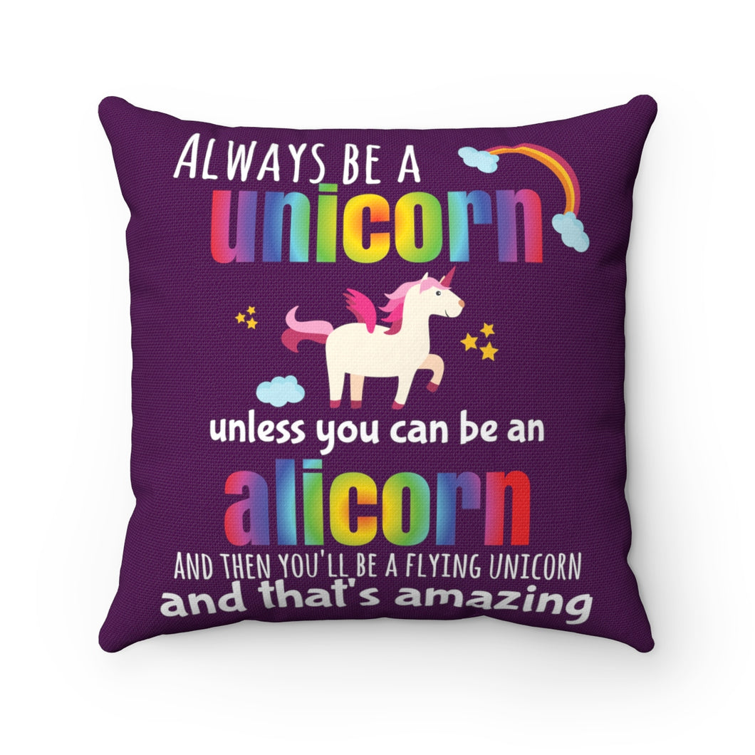 Cute Alicorn Always Be a Unicorn Throw Pillow Spun Polyester Square - Hundredth Monkey Tees