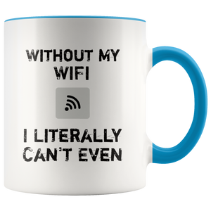 Funny Wifi Coffee Mug I Literally Can't Even - Hundredth Monkey Tees