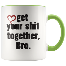 Load image into Gallery viewer, Get your sh*t together, Bro. Funny Coffee Mug for Brother, Friend, Unique Gift Mature - Hundredth Monkey Tees