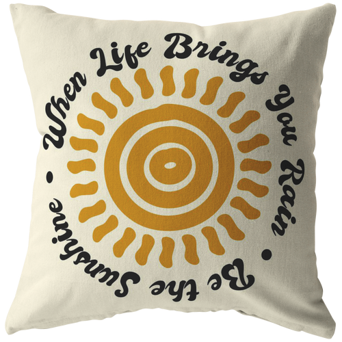 Happy Sunshine Throw Pillow When Life Gives You Inspirational Saying - Hundredth Monkey Tees