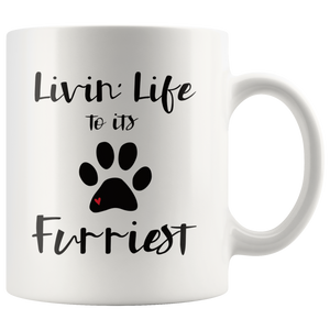 Funny Dog Cat Pet Lover Coffee Mug Livin' Life to its Furriest - Hundredth Monkey Tees
