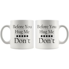 Load image into Gallery viewer, Non Hugger Coffee Mug Funny No Hugs Cup - Hundredth Monkey Tees