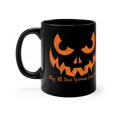 Scary Halloween Jack O' Lantern May All Your Screams Come True Black Coffee Mug - Hundredth Monkey Tees