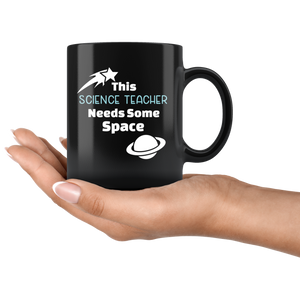 This Science Teacher Needs Some Space Funny Coffee Mug - Hundredth Monkey Tees