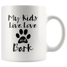 Load image into Gallery viewer, Funny Dog Owner Pet Lover Coffee Mug My Kids Live Love and Bark - Hundredth Monkey Tees