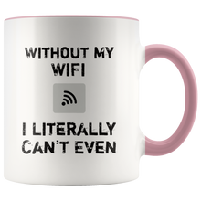 Load image into Gallery viewer, Funny Wifi Coffee Mug I Literally Can't Even