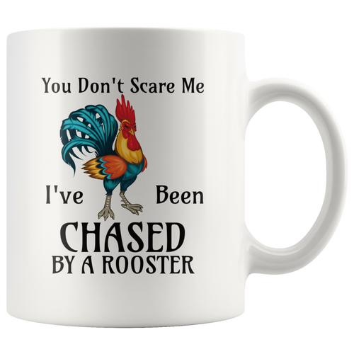 You Don't Scare Me Funny Rooster Coffee Mug Farmers Bird Lovers Chickens - Hundredth Monkey Tees