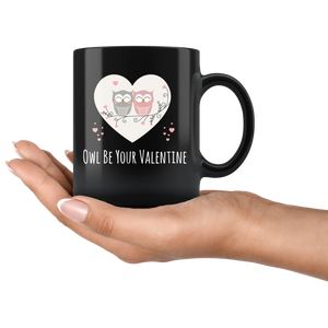 Owl Be Your Valentine Cute Valentine's Day Coffee Mug Matching Sweetheart - Hundredth Monkey Tees